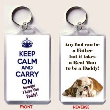 Any fool can be a Father but it takes a Real Man to be a Daddy Fathers' Day Keyring gift.